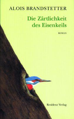 """Coverabbildung von """"Die Zärtlichkeit des Eisenkeils"""""""