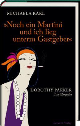 """Coverabbildung von """"Noch ein Martini und ich lieg unterm Gastgeber. Dorothy Parker"""""""