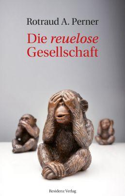 """Coverabbildung von """"Die reuelose Gesellschaft"""""""