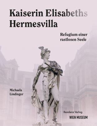 """Coverabbildung von """"Kaiserin Elisabeths Hermesvilla"""""""