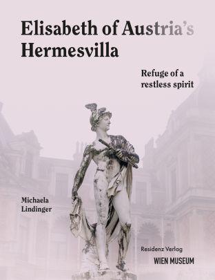 """Coverabbildung von """"Empress Elisabeths Hermesvilla"""""""