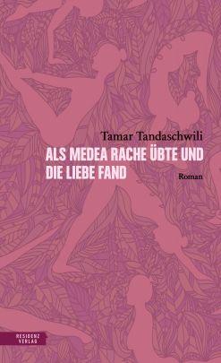 """Coverabbildung von """"Als Medea Rache übte und die Liebe fand"""""""