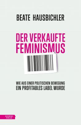 """Coverabbildung von """"Der verkaufte Feminismus"""""""